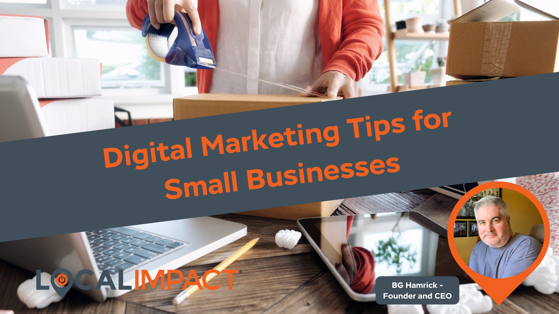 Digital Marketing Tips for Small Businesses - Local Impact Blog