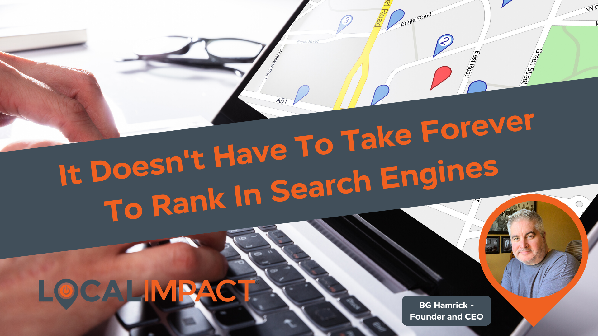 It Doesn't Have To Take Forever To Rank in Search Engines- Local Impact