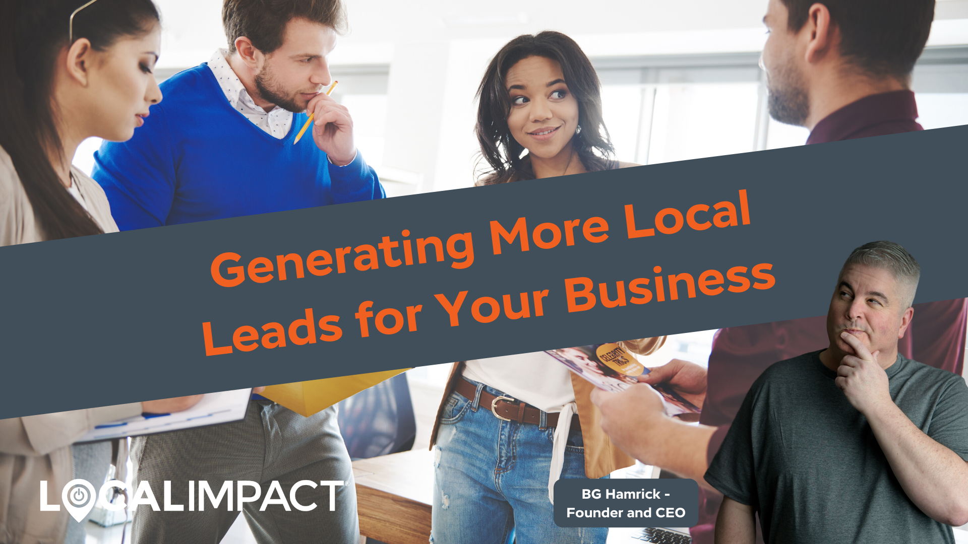 Generating More Local Leads for Your Business - Local Impact Blog
