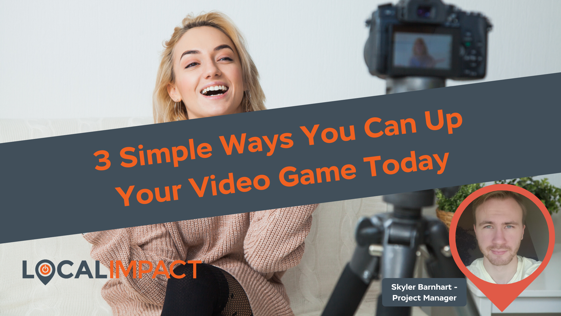 3 Simple Ways You Can Up Your Video Game Today - Local Impact Blog