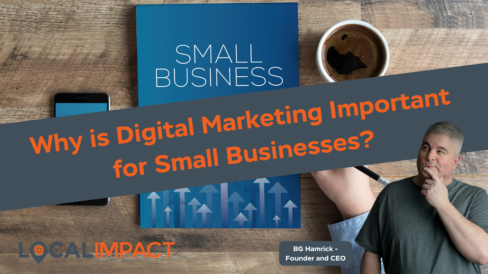 Why is Digital Marketing Important for Small Businesses with man on the foreground